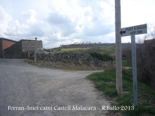 Primera part del recorregut al castell de Malacara, a la sortida de Ferran- Hem de seguir per l'esquerra.